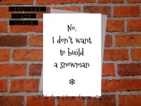 No, I don't want to build a snowman