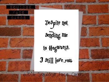 Despite not sending me to Hogwarts, I still love you