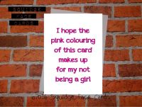 I hope the pink colouring of this card makes up for my not being a girl