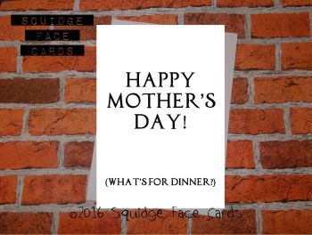 Happy Mother's Day! (What's for dinner?)