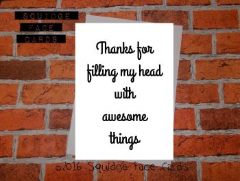 Thanks for filling my head with awesome things