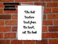 The best teachers teach from the heart, not the book