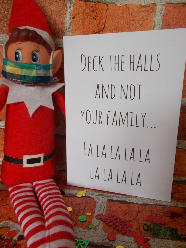 Deck the halls and not your family....