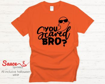 You scared bro? Tee - Various colours