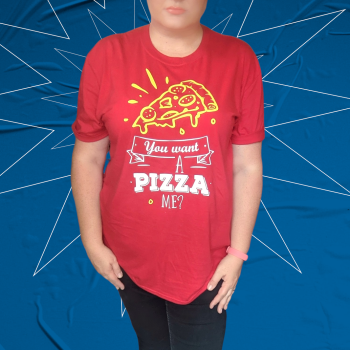 You want a pizza me? Unisex Top Tee T-shirt - Adults