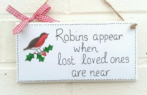 Robins appear when lost loved ones are near plaque handpainted handmade