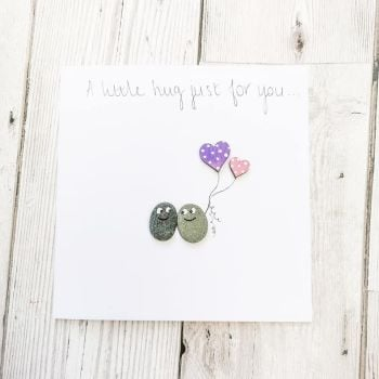 Sending  A Hug - Thinking Of You Card - Birthday - Stay Strong - Personalised Pebble Card