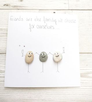 Friends Are The Family Handmade Pebble Art Card