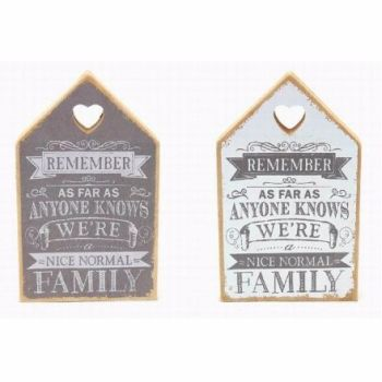 Remember we are nice normal family wooden house sign