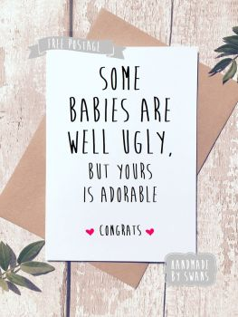Some babies are ugly New Baby Greeting Card