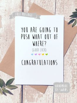 You are going to push what out of where? Baby Greeting Card
