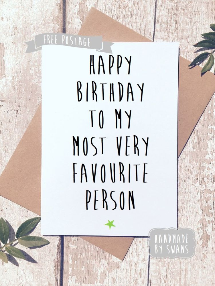 Happy Birthday to my most favourite person Greeting Card