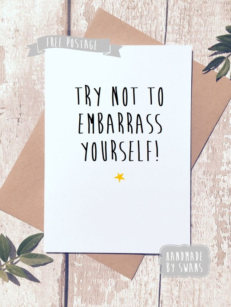Funny greeting card try not to embarrass yourself funny greeting card new job good luck m4hsunfo