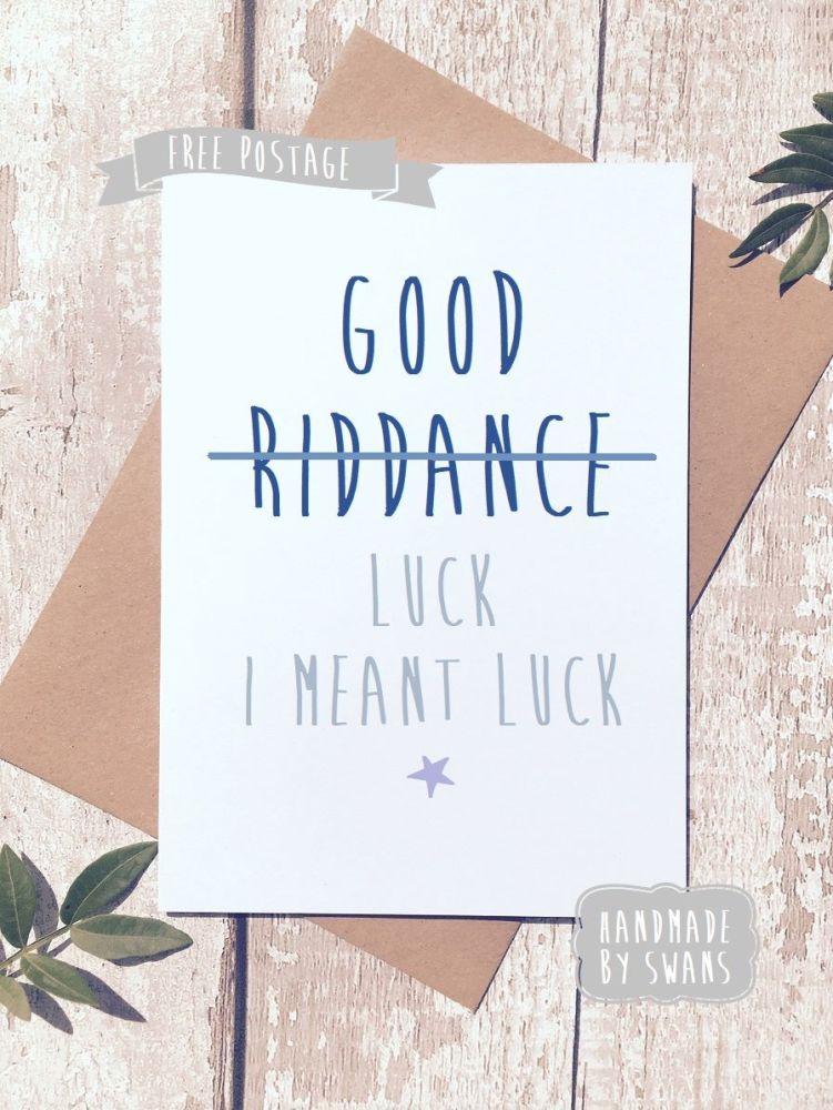 Good riddance/Luck Greeting Card