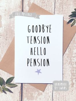 Goodbye Tension Hello Pension Retirement Greeting Card