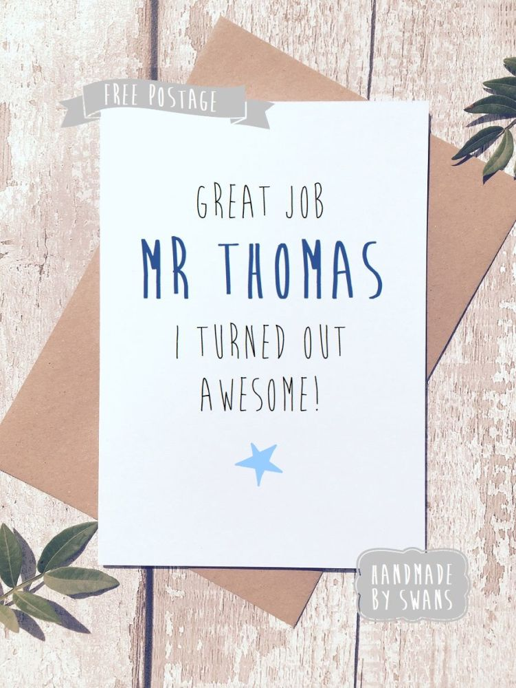 Great Job I turned out Awesome Teacher Personalised Greeting Card