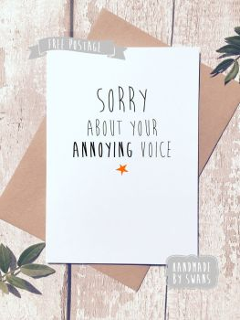 Sorry about your annoying voice Greeting Card