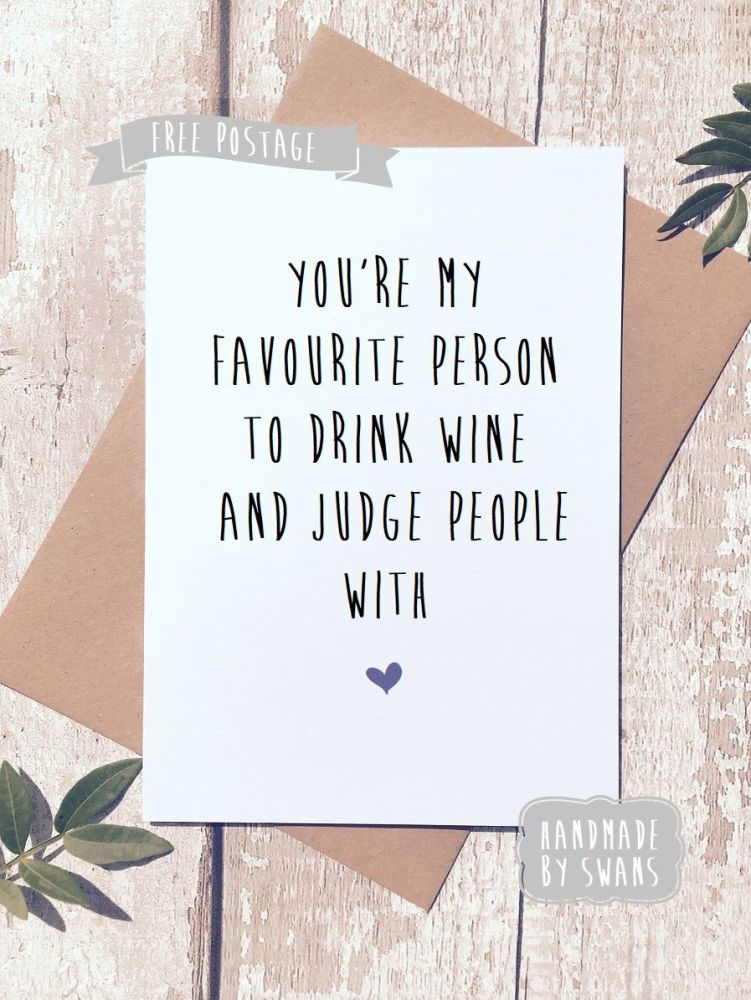 Drink wine and judge people Valentines Day Greeting Card
