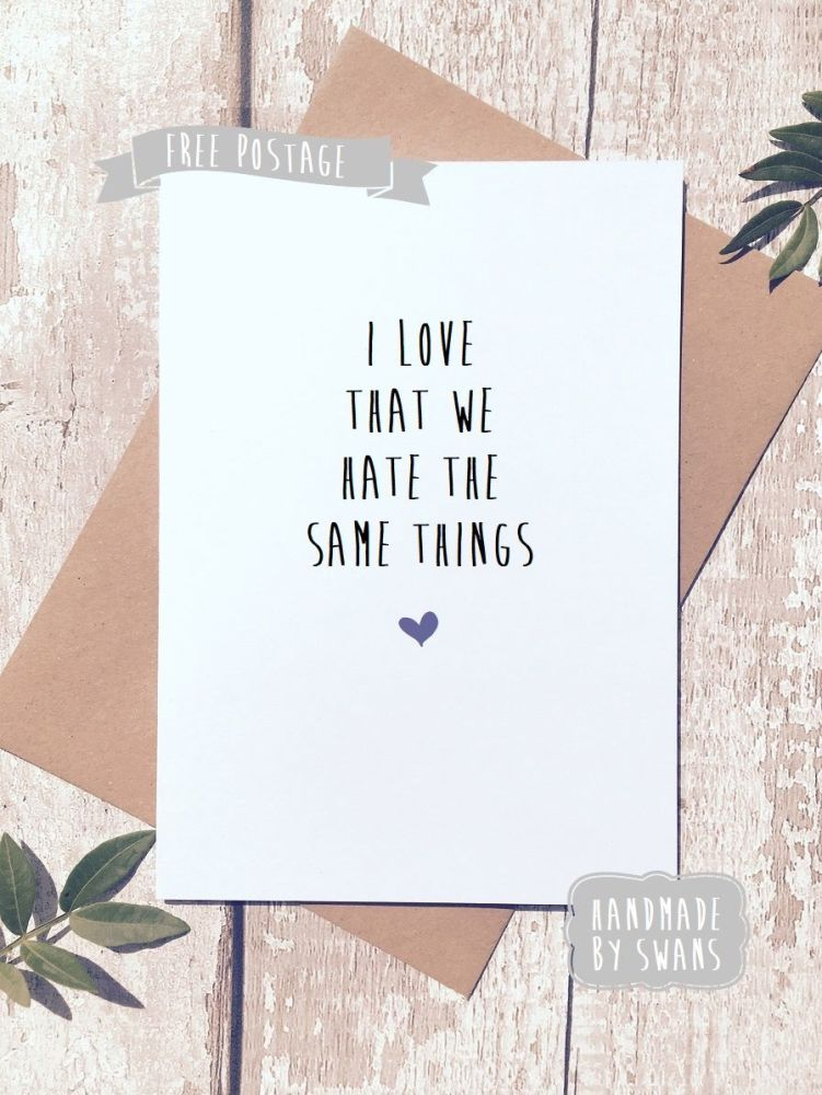 Hate the same things Valentines Day Greeting Card