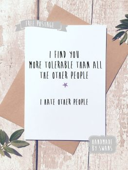 More tolerable than other people Valentines Day Greeting Card