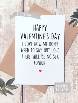 No sex tonight Valentines Day Greeting Card