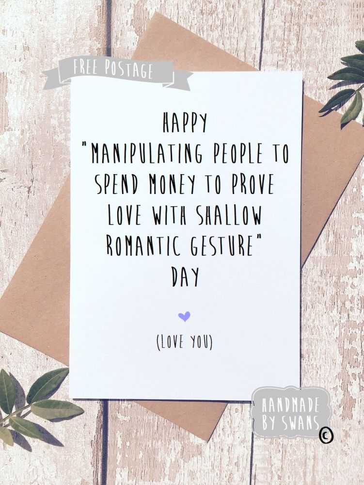Shallow romantic gesture Valentines Day Greeting Card