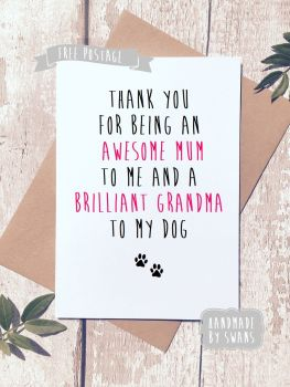 Awesome mum to me and brilliant grandma to my dog Mother's day Greeting Card
