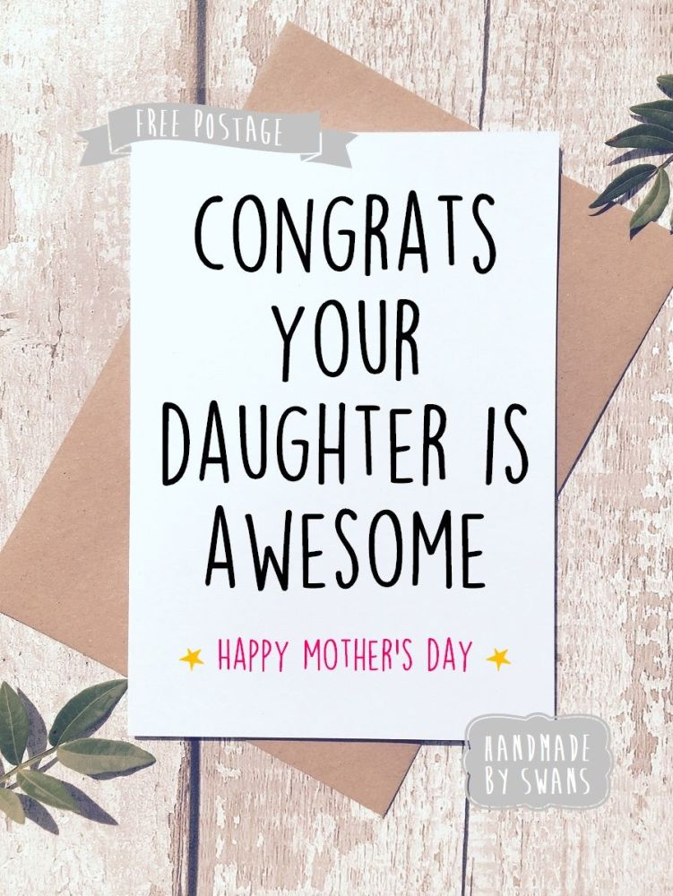 Congrats your daughter is awesome Mother's day Greeting Card