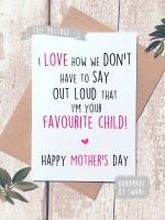 I love how we don't have to say out loud that i'm your favourite Child Greeting Card