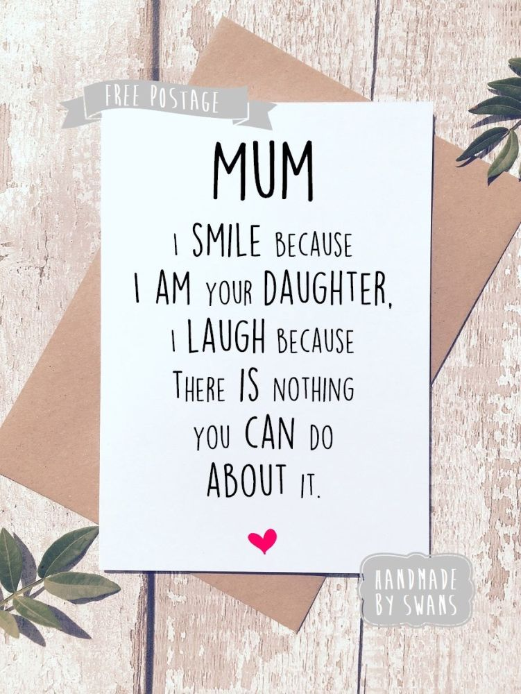i smile because i am your daughter Mother's day Greeting Card