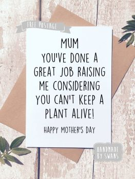 Keeping a plant alive Mother's day Greeting Card