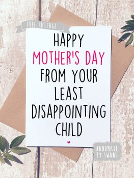 Love from your least disappointing child Mother's day Greeting Card