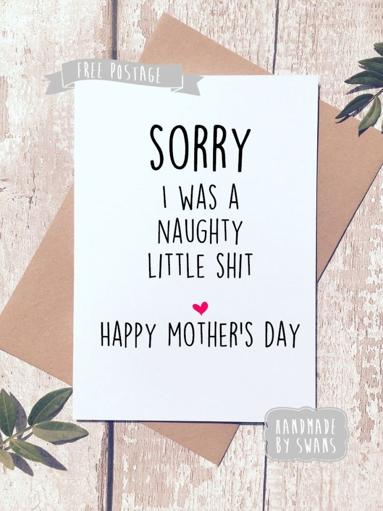 Sorry i was a naughty little shit Mother's day Greeting Card
