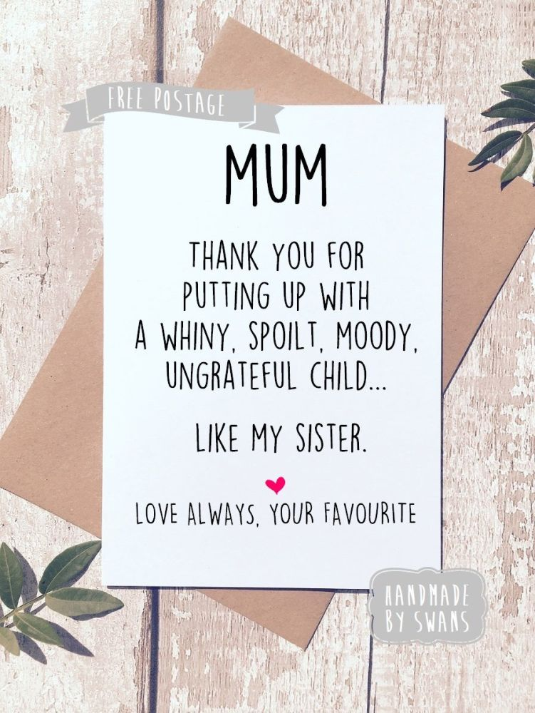 Spoilt ungrateful child like my sister Mother's day Greeting Card