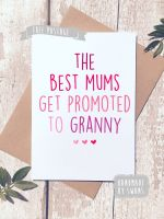 The best mums get promoted to Granny Mother's Day Greeting Card