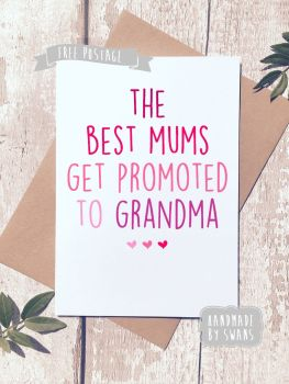 The best mums get promoted to Grandma Mother's Day Greeting Card