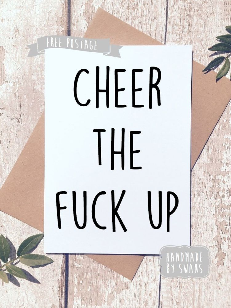 Cheer the fuck up Greeting Card