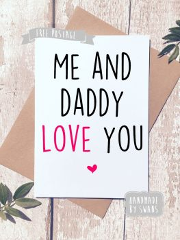 Me and Daddy love you Mother's day Greeting Card