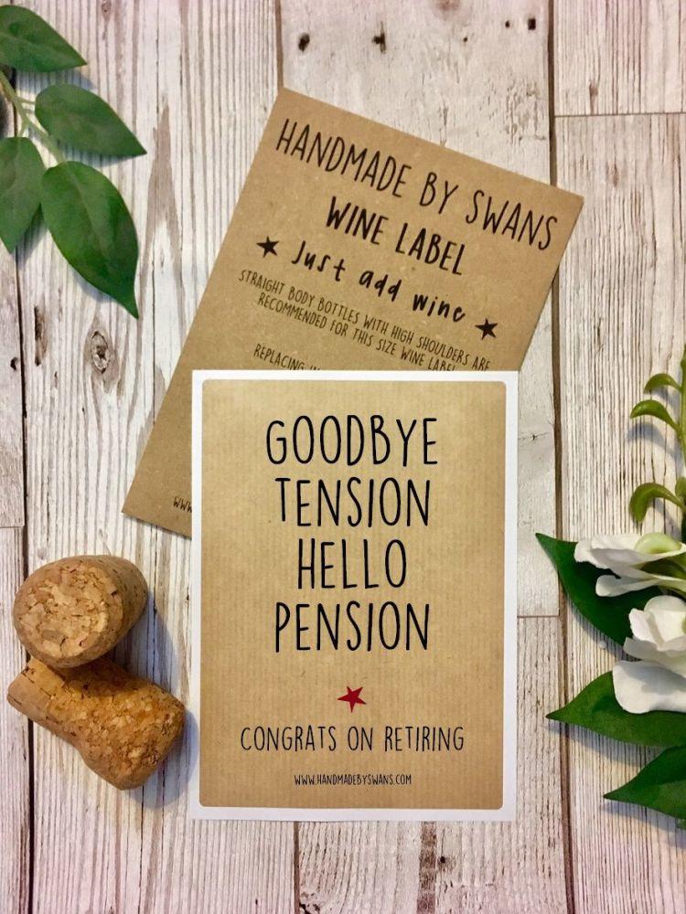 Goodbye tension hello pension Wine Label