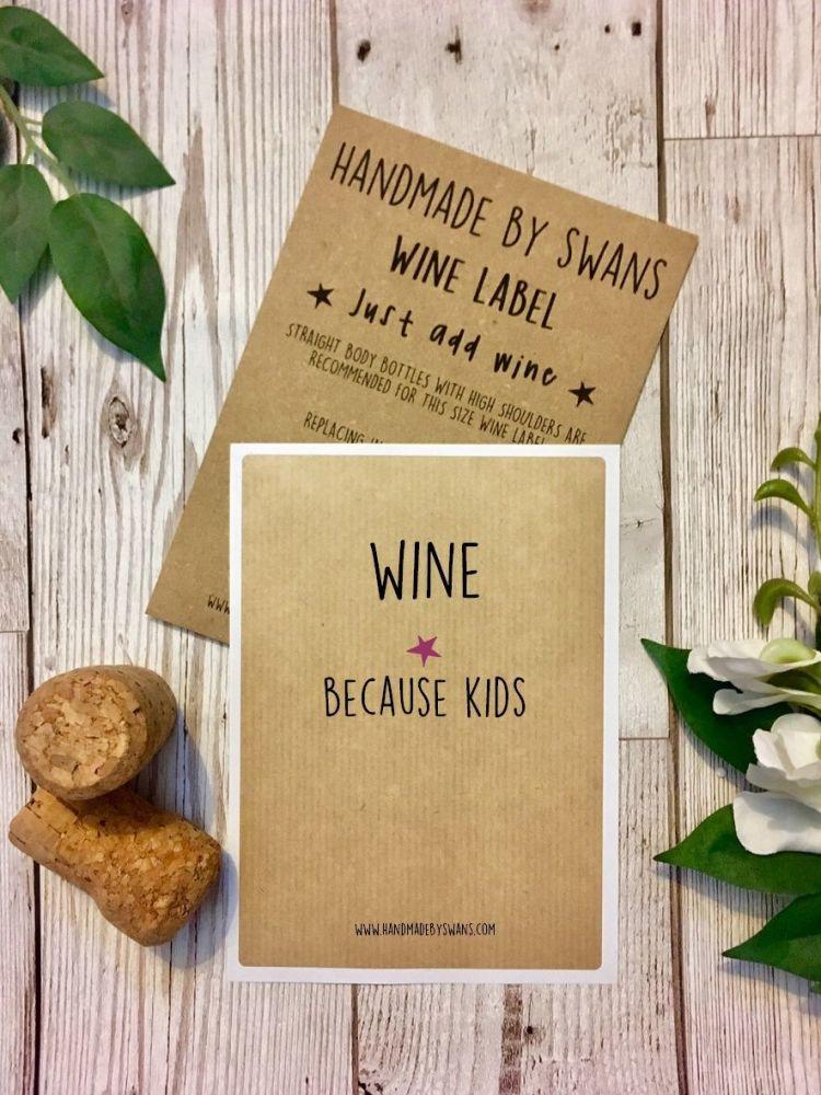 Wine, Because kids! Wine Label
