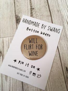 Will flirt for wine Badge