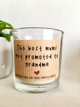The best mums get promoted to Grandma/Nanna/Granny - Vanilla and Waffles Wax Candle
