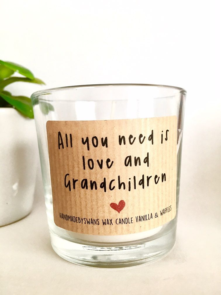 All you need is love and Grandchildren - Vanilla and Waffles Wax Candle