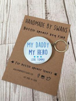 Personalised My Daddy My Hero Bottle opener keyring