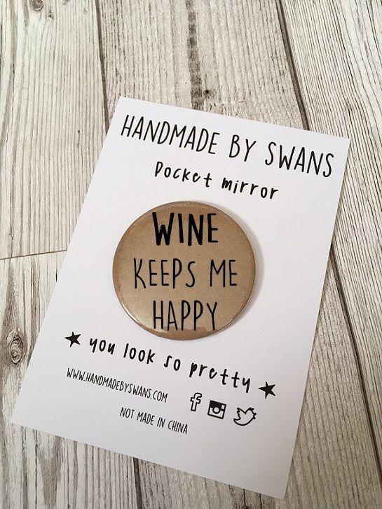Wine keeps me happy Pocket Mirror
