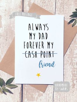 Always My dad forever my friend Father's day Greeting Card