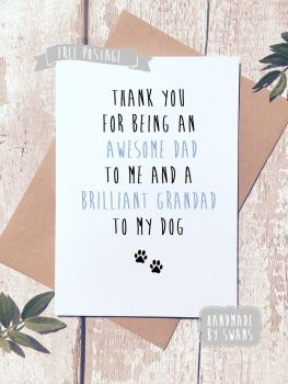 Awesome dad and brilliant grandad to my dog Greeting Card