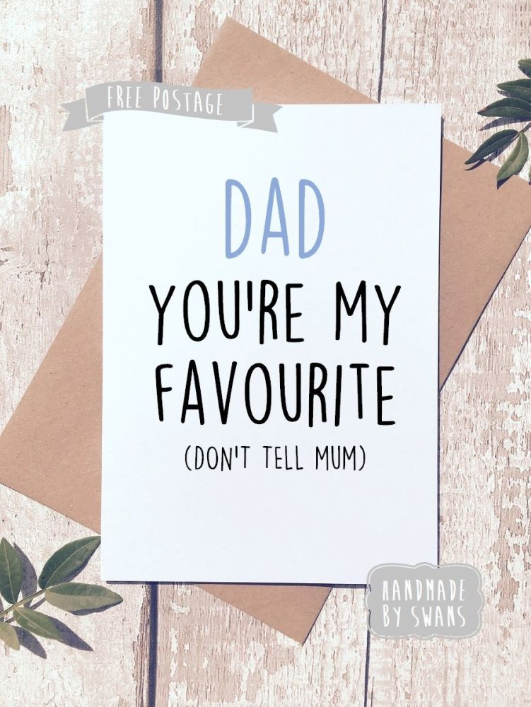 Dad you're my favourite don't tell mum Father's day Greeting Card