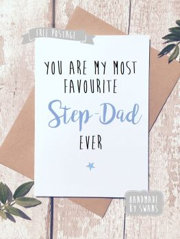 You are my most favourite Step Dad Greeting Card