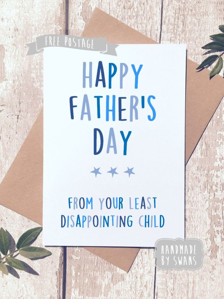 Love you least disappointing child Father's day Greeting Card